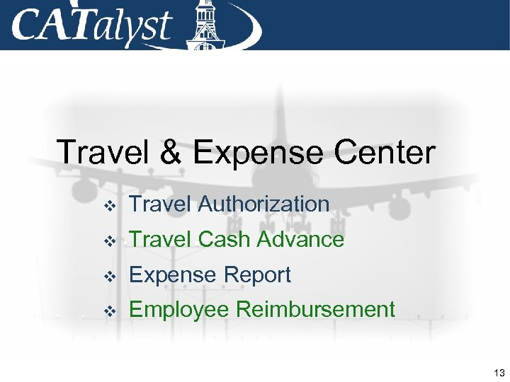 Travel & Expense Center v Travel Authorization v Travel Cash Advance v Expense Report