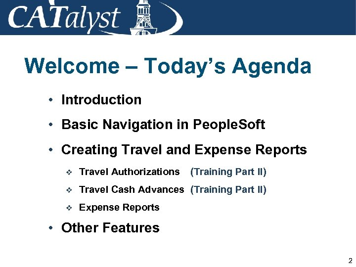 Welcome – Today's Agenda • Introduction • Basic Navigation in People. Soft • Creating
