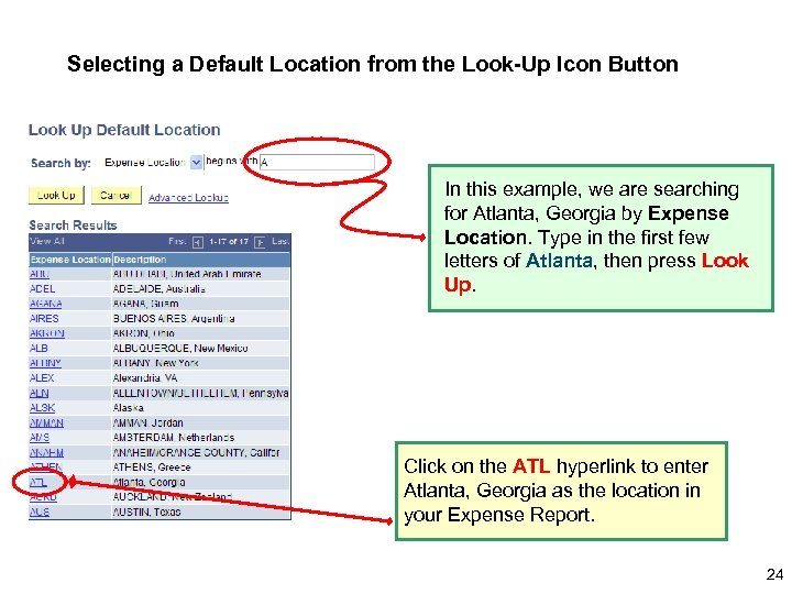 Selecting a Default Location from the Look-Up Icon Button In this example, we are