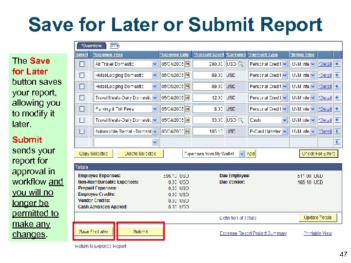 Save for Later or Submit Report The Save for Later button saves your report,