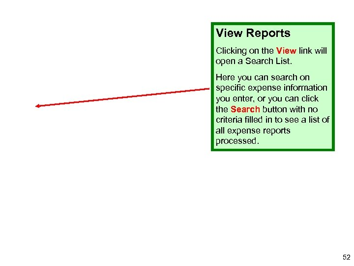 View Reports Clicking on the View link will open a Search List. Here you