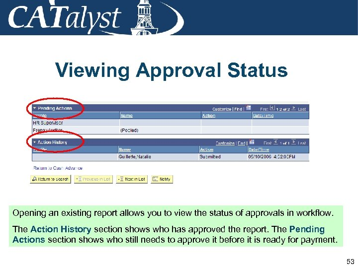 Viewing Approval Status Opening an existing report allows you to view the status of