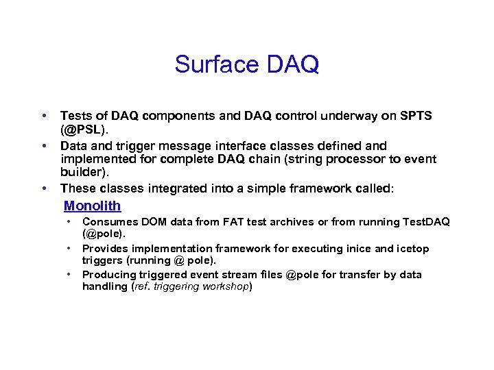 Surface DAQ • • • Tests of DAQ components and DAQ control underway on