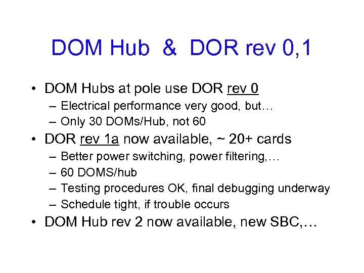 DOM Hub & DOR rev 0, 1 • DOM Hubs at pole use DOR