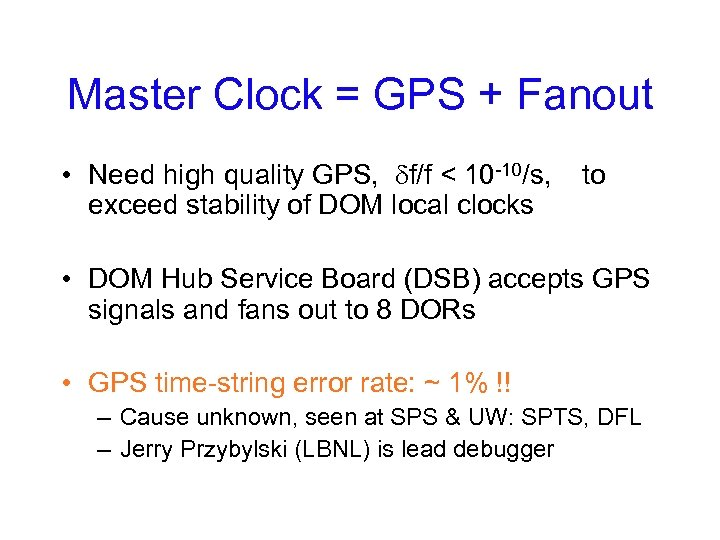 Master Clock = GPS + Fanout • Need high quality GPS, f/f < 10