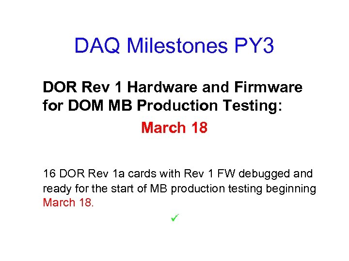 DAQ Milestones PY 3 DOR Rev 1 Hardware and Firmware for DOM MB Production