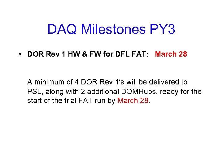 DAQ Milestones PY 3 • DOR Rev 1 HW & FW for DFL FAT: