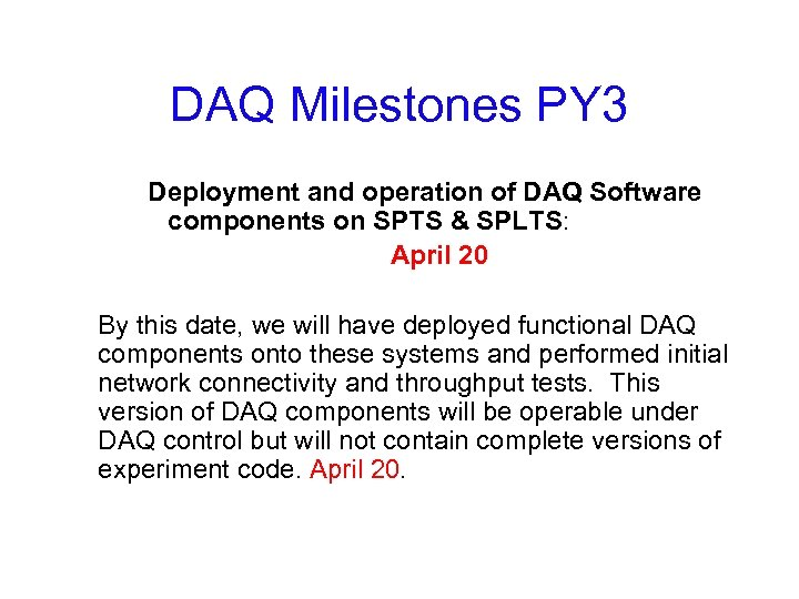 DAQ Milestones PY 3 Deployment and operation of DAQ Software components on SPTS &