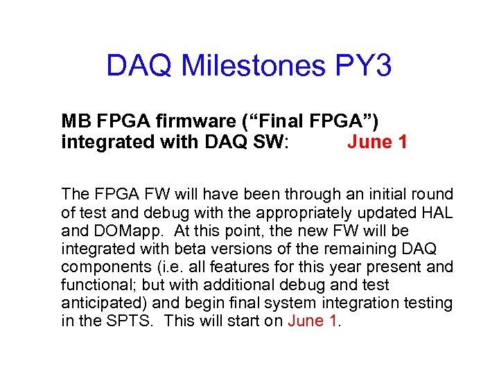 "DAQ Milestones PY 3 MB FPGA firmware (""Final FPGA"") integrated with DAQ SW: June"
