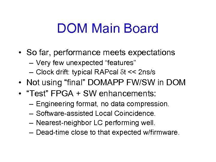 """DOM Main Board • So far, performance meets expectations – Very few unexpected """"features"""""""
