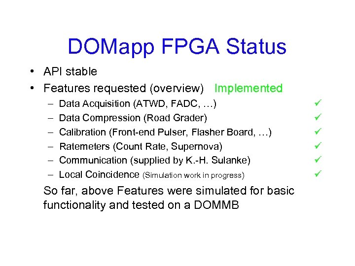 DOMapp FPGA Status • API stable • Features requested (overview) Implemented – – –
