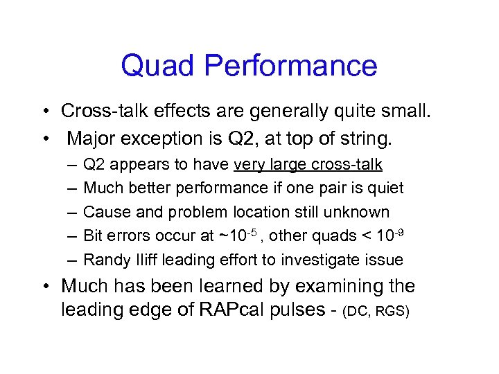 Quad Performance • Cross-talk effects are generally quite small. • Major exception is Q