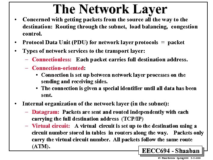 The Network Layer • Concerned with getting packets from the source all the way