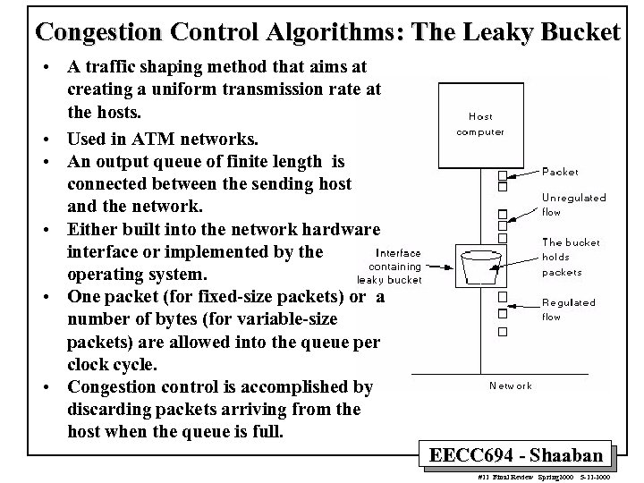 Congestion Control Algorithms: The Leaky Bucket • A traffic shaping method that aims at