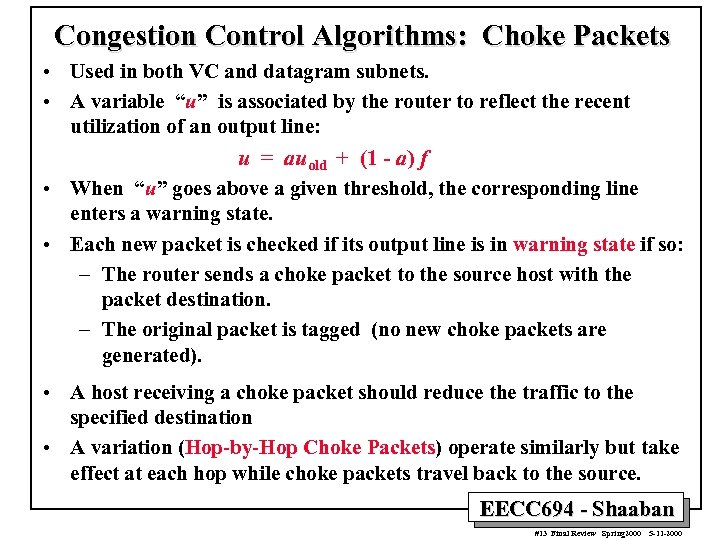 Congestion Control Algorithms: Choke Packets • Used in both VC and datagram subnets. •