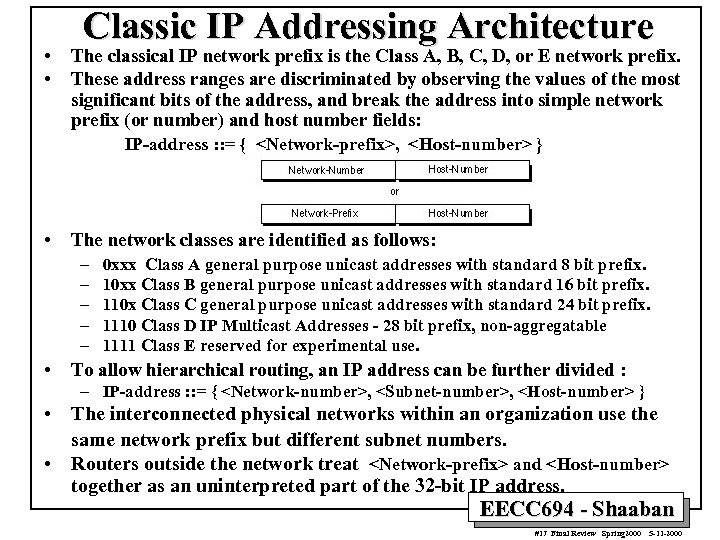 • • Classic IP Addressing Architecture The classical IP network prefix is the