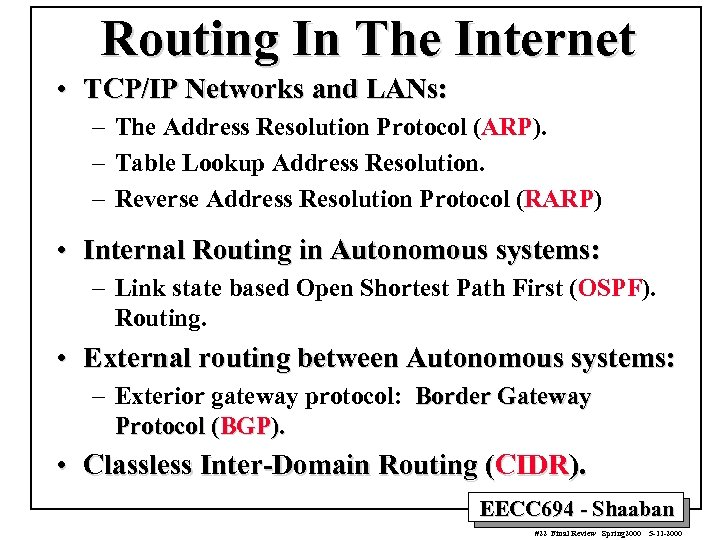Routing In The Internet • TCP/IP Networks and LANs: – The Address Resolution Protocol