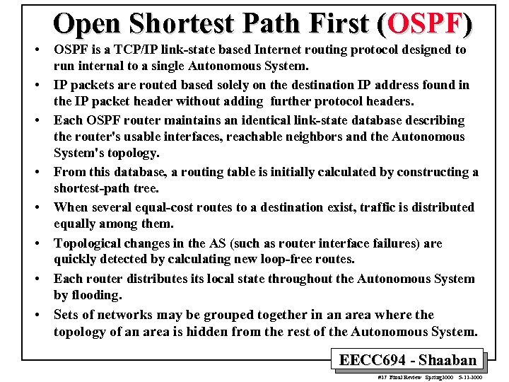 Open Shortest Path First (OSPF) • • OSPF is a TCP/IP link-state based Internet