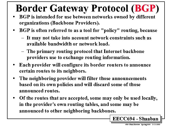 Border Gateway Protocol (BGP) • BGP is intended for use between networks owned by