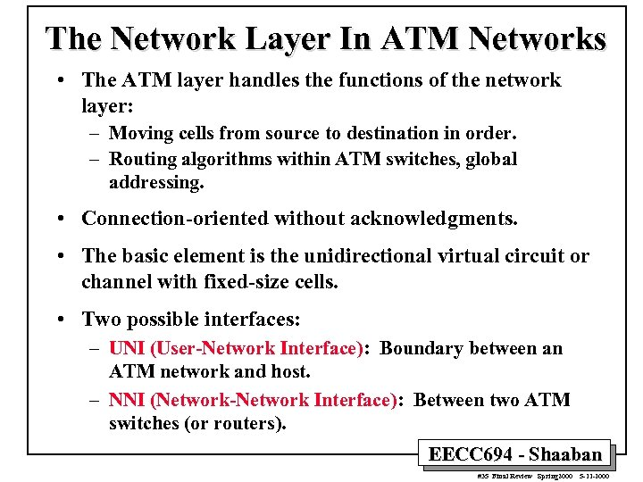 The Network Layer In ATM Networks • The ATM layer handles the functions of