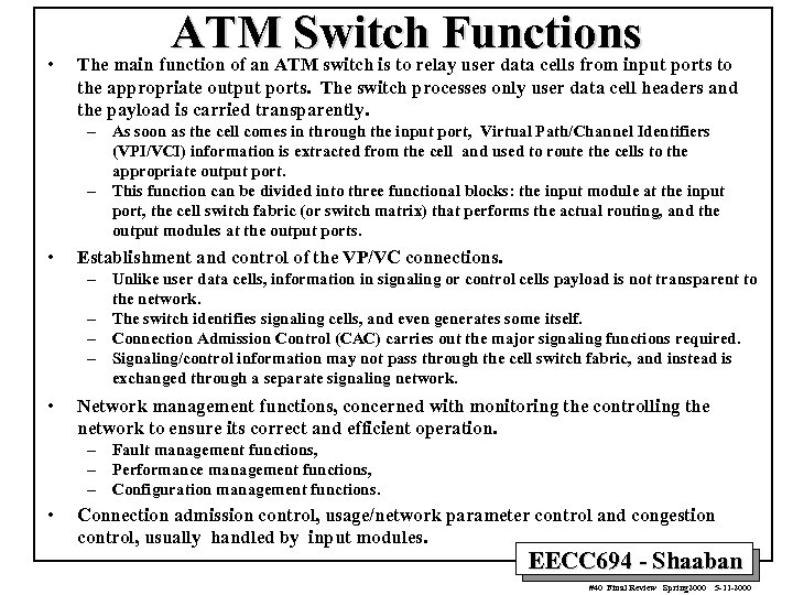 • ATM Switch Functions The main function of an ATM switch is to