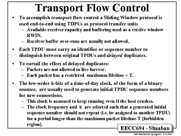 Transport Flow Control • To accomplish transport flow control a Sliding Window protocol is
