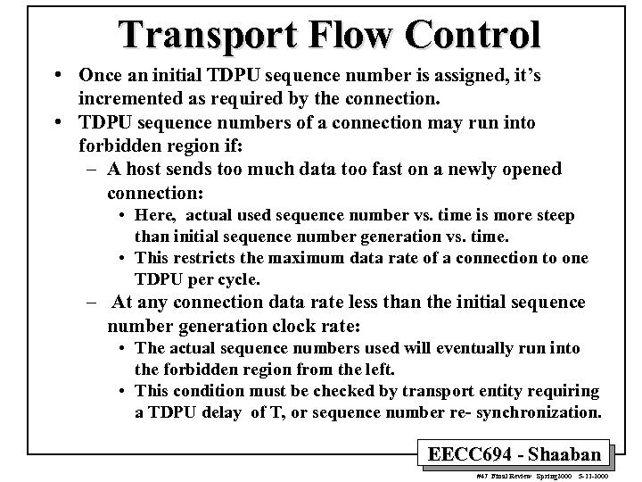 Transport Flow Control • Once an initial TDPU sequence number is assigned, it's incremented