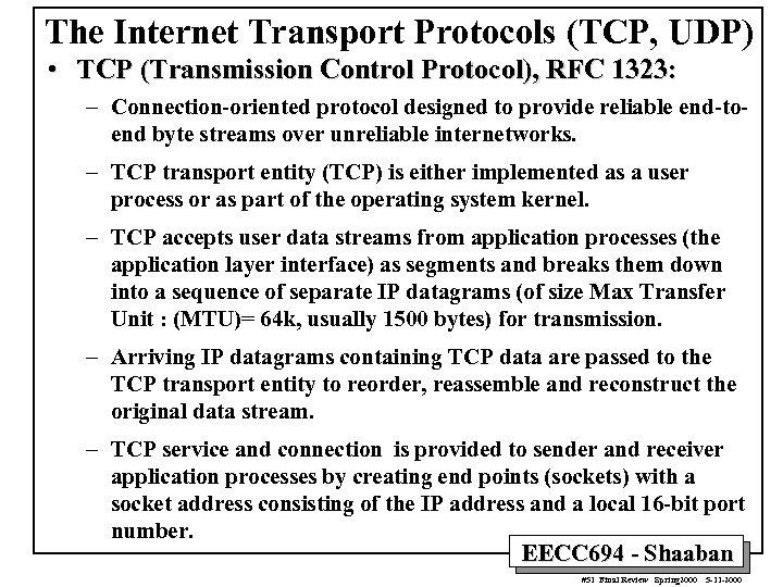 The Internet Transport Protocols (TCP, UDP) • TCP (Transmission Control Protocol), RFC 1323: –