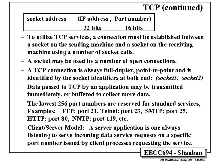 TCP (continued) – – – socket address = (IP address , Port number) 32