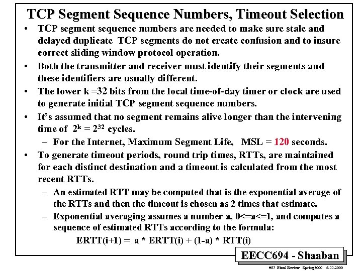 TCP Segment Sequence Numbers, Timeout Selection • TCP segment sequence numbers are needed to