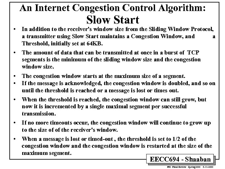 An Internet Congestion Control Algorithm: Slow Start • In addition to the receiver's window