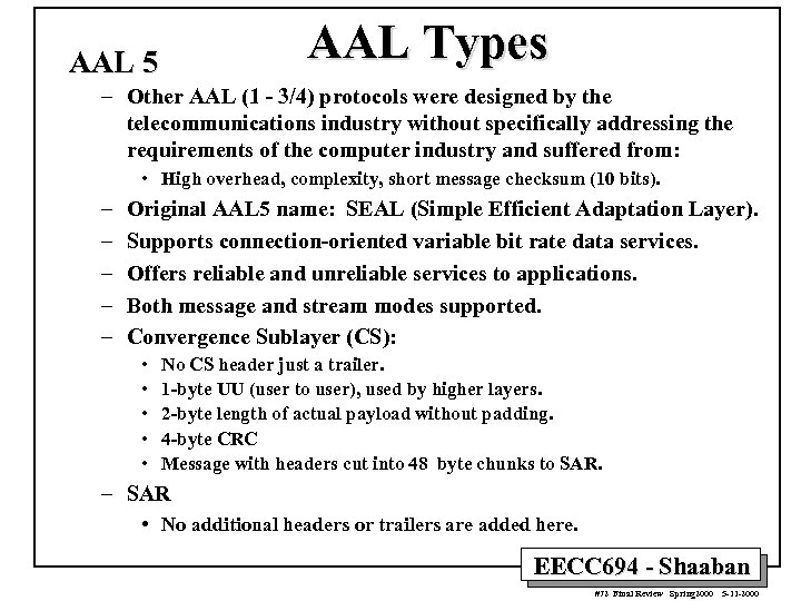 AAL Types AAL 5 – Other AAL (1 - 3/4) protocols were designed by