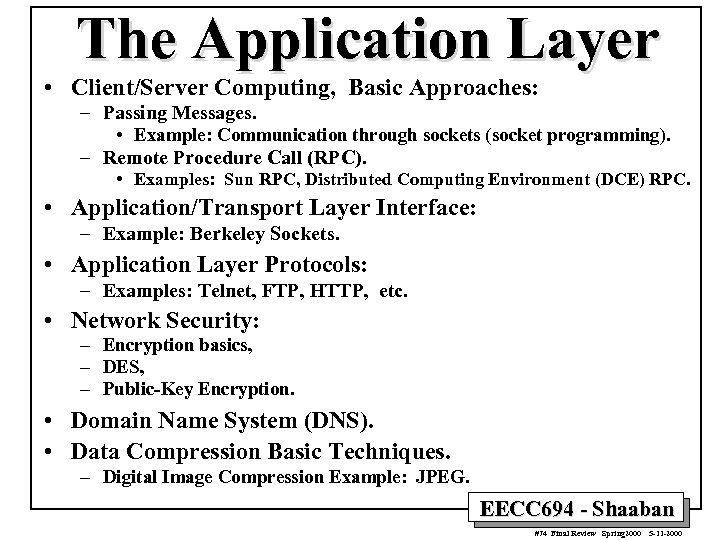 The Application Layer • Client/Server Computing, Basic Approaches: – Passing Messages. • Example: Communication