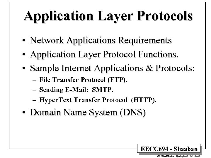 Application Layer Protocols • • • Network Applications Requirements Application Layer Protocol Functions. Sample
