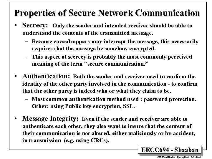 Properties of Secure Network Communication • Secrecy: Only the sender and intended receiver should