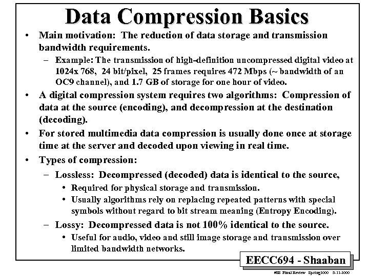 Data Compression Basics • Main motivation: The reduction of data storage and transmission bandwidth
