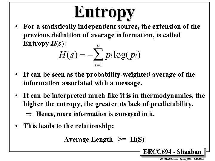 Entropy • For a statistically independent source, the extension of the previous definition of
