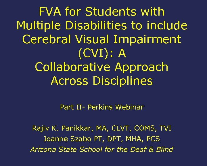 FVA for Students with Multiple Disabilities to include Cerebral Visual Impairment (CVI): A Collaborative