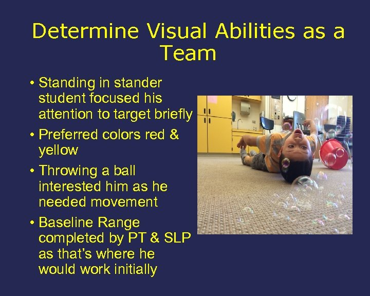 Determine Visual Abilities as a Team • Standing in stander student focused his attention