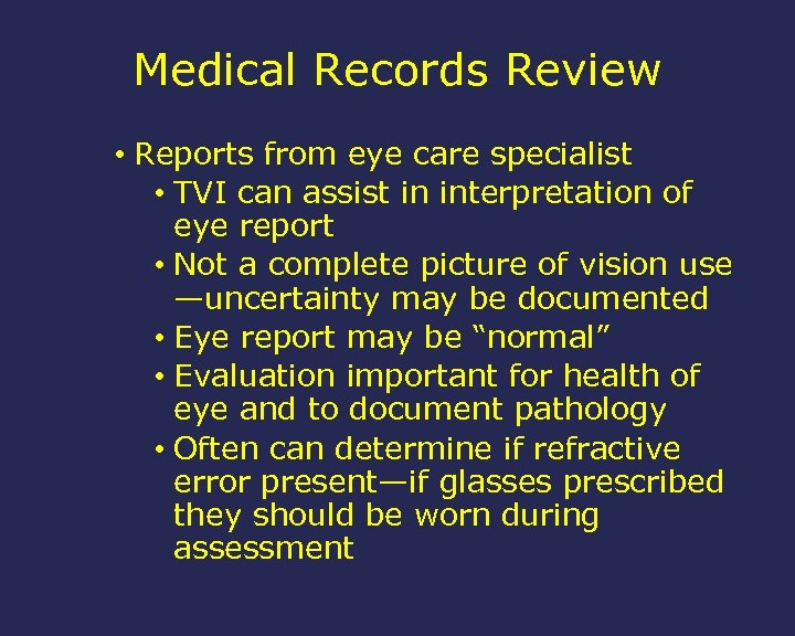 Medical Records Review • Reports from eye care specialist • TVI can assist in
