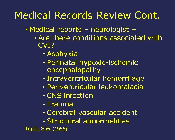 Medical Records Review Cont. • Medical reports – neurologist + • Are there conditions