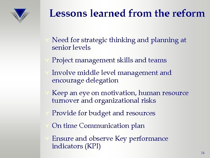 Lessons learned from the reform Ú Need for strategic thinking and planning at senior
