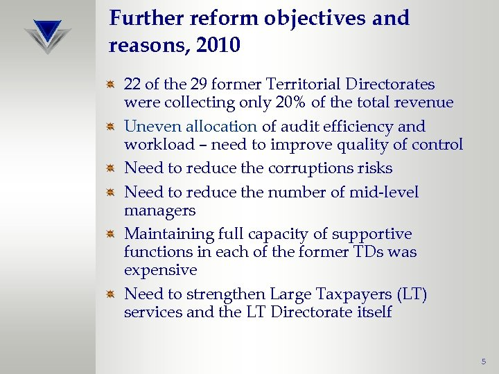 Further reform objectives and reasons, 2010 22 of the 29 former Territorial Directorates were