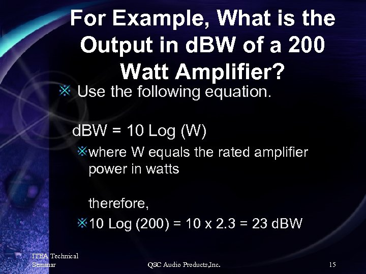 For Example, What is the Output in d. BW of a 200 Watt Amplifier?