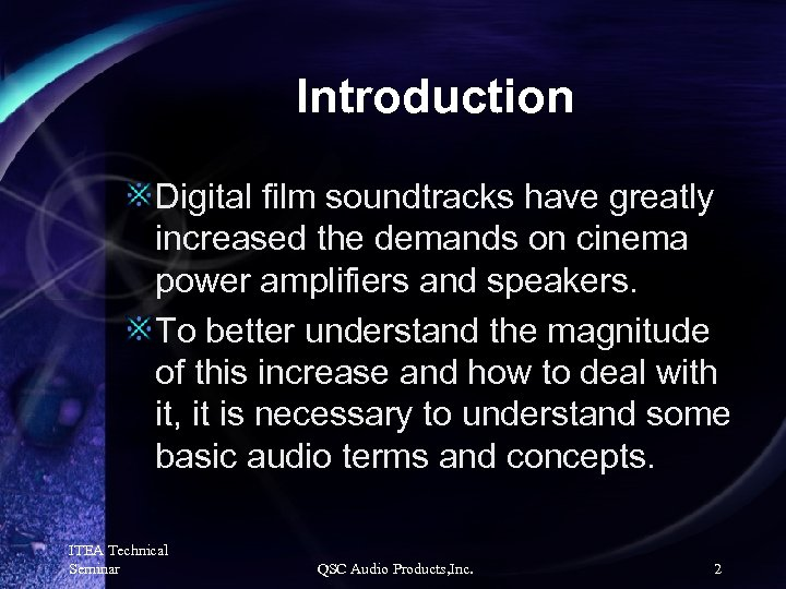 Introduction Digital film soundtracks have greatly increased the demands on cinema power amplifiers and