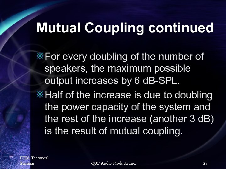 Mutual Coupling continued For every doubling of the number of speakers, the maximum possible