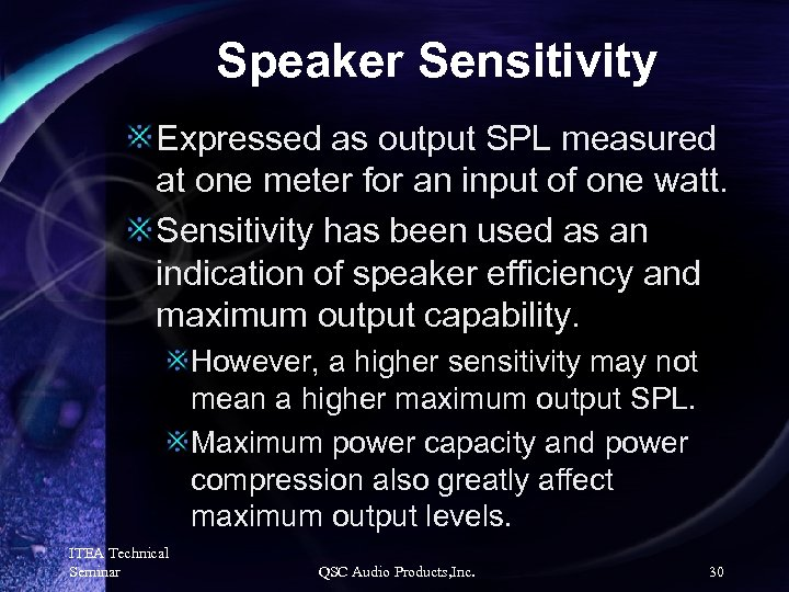 Speaker Sensitivity Expressed as output SPL measured at one meter for an input of