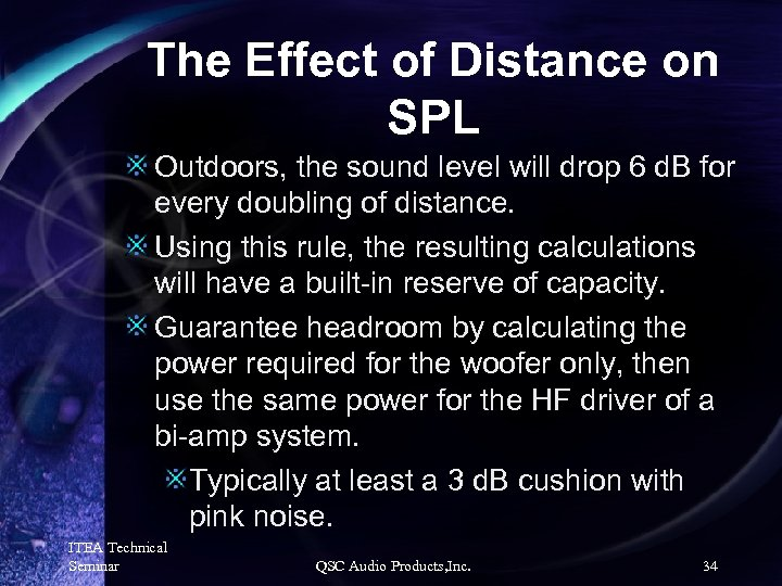 The Effect of Distance on SPL Outdoors, the sound level will drop 6 d.