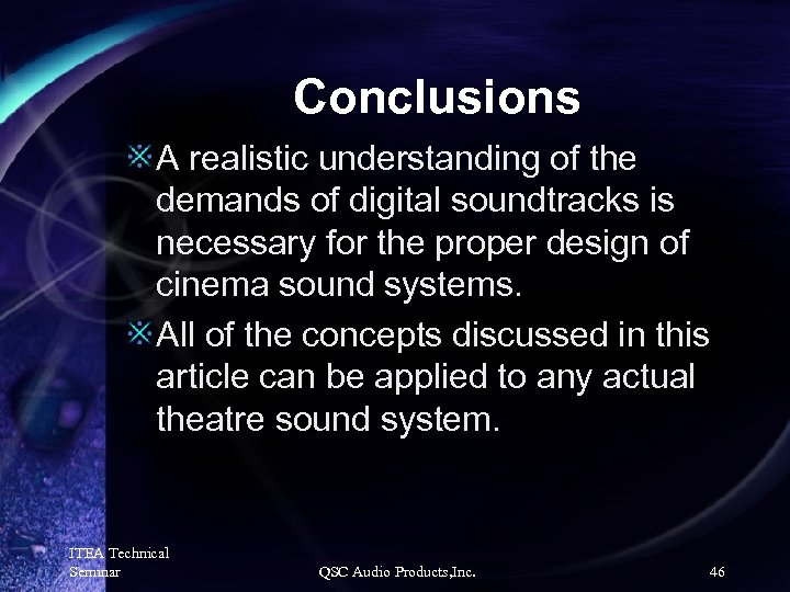 Conclusions A realistic understanding of the demands of digital soundtracks is necessary for the
