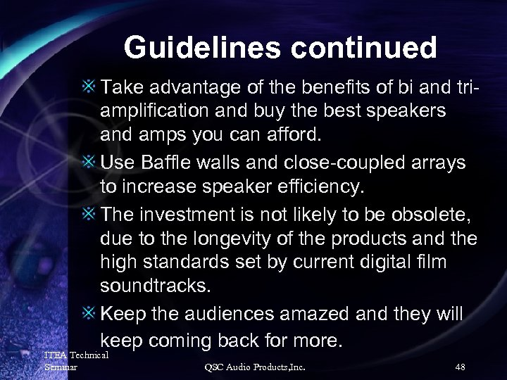 Guidelines continued Take advantage of the benefits of bi and triamplification and buy the